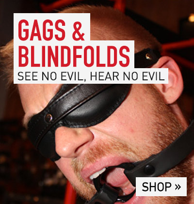 Gags and Blindfolds