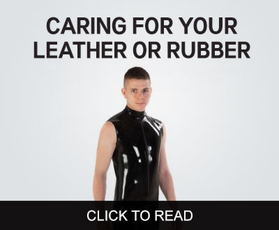 Caring for your Leather or Rubber